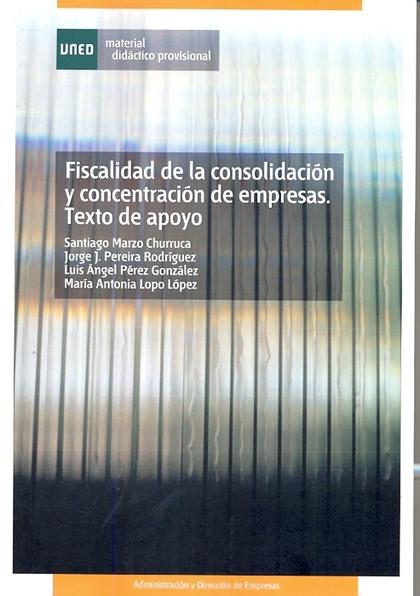 FISCALIDAD DE LA CONSOLIDACIÓN Y CONCENTRACIÓN DE EMPRESAS : TEXTO DE APOYO
