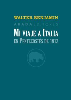 MI VIAJE A ITALIA EN PENTECOSTÉS DE 1912.