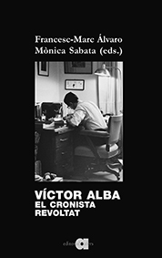 VÍCTOR ALBA. EL CRONISTA REVOLTAT                                               EL CRONISTA REV