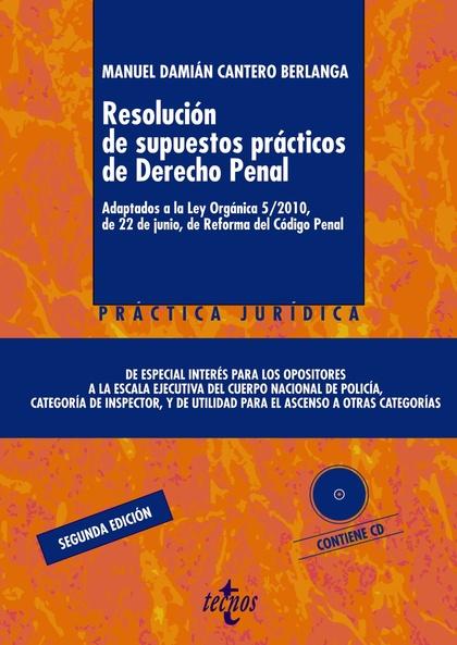RESOLUCIÓN DE SUPUESTOS PRÁCTICOS DE DERECHO PENAL : ADAPTADOS A LA LEY ORGÁNICA 5-2010, DE 22