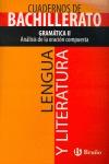 LENGUA Y LITERATURA, GRAMÁTICA II, ANÁLISIS DE LA ORACIÓN COMPUESTA, 1 BACHILLERATO