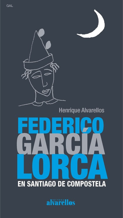 FEDERICO GARCÍA LORCA EN SANTIAGO DE COMPOSTELA.