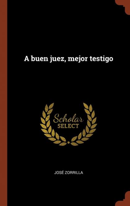 A BUEN JUEZ, MEJOR TESTIGO