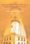JOAQUÍN MARÍA PERY Y GUZMÁN Y AQUELLA MÁLAGA QUE FUE, 1800-1835