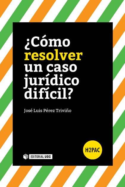 COMO ANALIZAR UN CASO JURIDICO DIFICIL?.