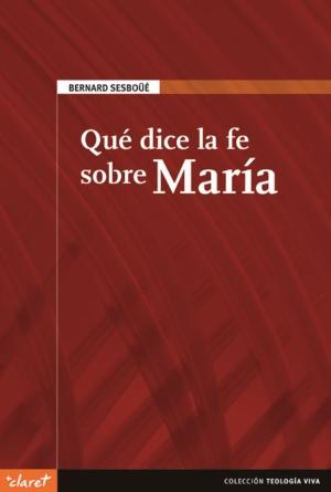 QUÉ DICE LA FE SOBRE MARÍA