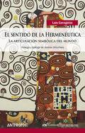 EL SENTIDO DE LA HERMENÉUTICA. LA ARTICULACIÓN SIMBÓLICA DEL MUNDO