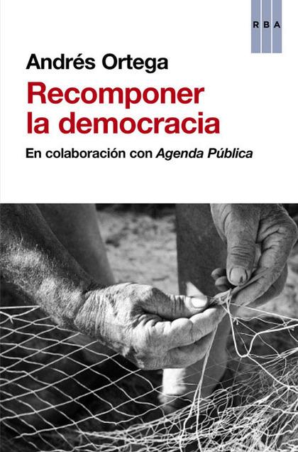 RECOMPONER LA DEMOCRACIA.