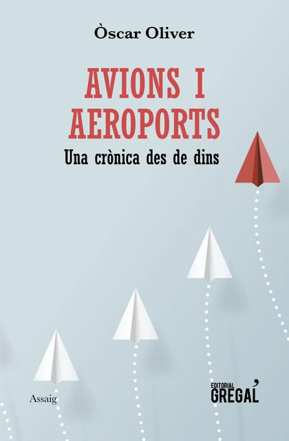 AVIONS I AEROPORTS. UNA CRÒNICA DES DE DINS