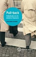 PULL-BACK : EMBOLICAT EN ELS MISTERIS FINANCERS : PER ENTENDRE ELS MERCATS FINANCERS