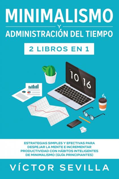 MINIMALISMO Y ADMINISTRACIÓN DEL TIEMPO 2 LIBROS EN 1