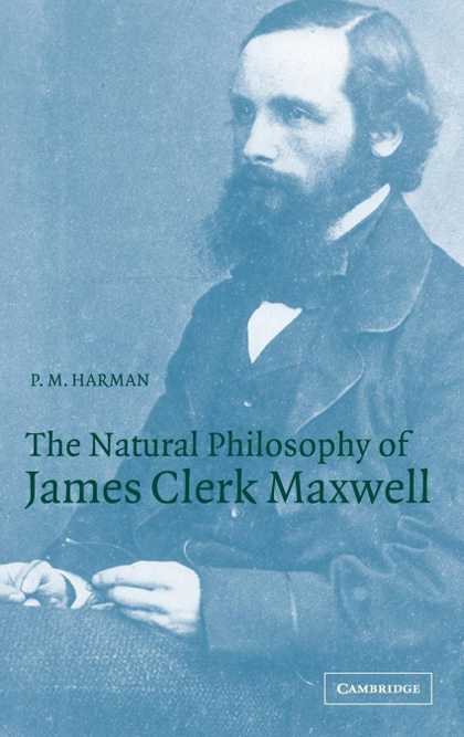 THE NATURAL PHILOSOPHY OF JAMES CLERK MAXWELL.