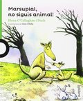 MARSUPIAL, NO SIGUIS ANIMAL!.
