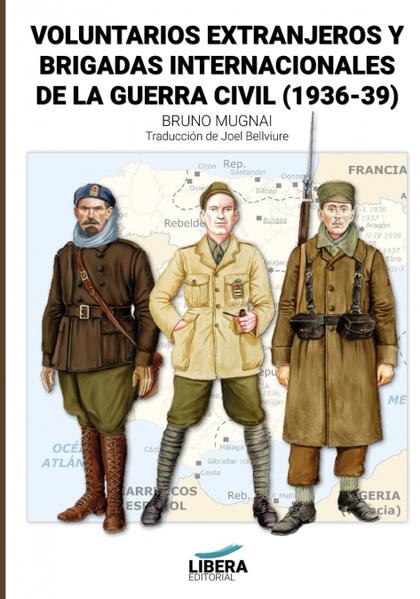 VOLUNTARIOS EXTRANJEROS Y BRIGADAS INTERNACIONALES DE LA GUERRA CIVIL (1936-1939