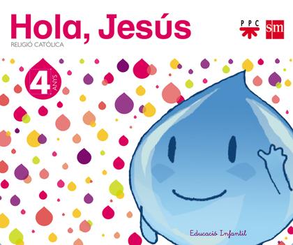 HOLA, JESÚS, RELIGIÓ CATÒLICA, EDUCACIÓ INFANTIL, 4 ANYS
