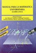 MANUAL PARA LA MATEMÁTICA UNIVERSITARIA. ÁLGEBRA LINEAL