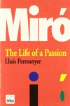 MIRÓ : THE LIFE OF A PASSION