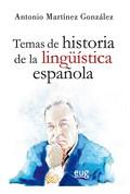TEMAS DE HISTORIA DE LA LINGÜÍSTICA ESPAÑOLA.