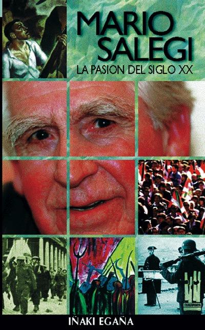 MARIO SALEGI. LA PASIÓN DEL SIGLO XX.