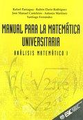 MANUAL PARA LA MATEMÁTICA UNIVERSITARIA. ANÁLISIS MATEMÁTICO I