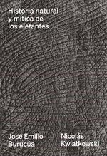 HISTORIA NATURAL Y MÍTICA DE LOS ELEFANTES.