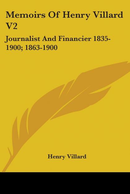 MEMOIRS OF HENRY VILLARD V2