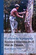 OFICIO DE PEGUERIA,RESINA Y RESINEROS EN EL MAR DE PINARES.