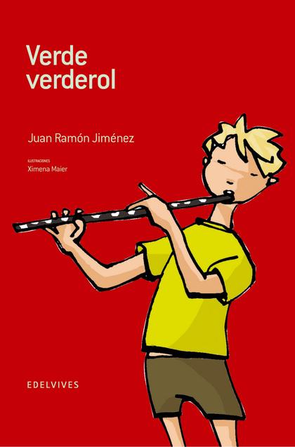 VERDE VERDEROL: (ANTOLOGÍA DE VERSO Y PROSA) DE JUAN RAMÓN JIMÉNEZ
