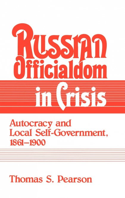 RUSSIAN OFFICIALDOM IN CRISIS