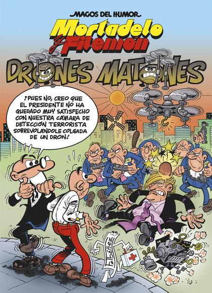 DRONES MATONES (MAGOS DEL HUMOR MORTADELO Y FILEMÓN 185).
