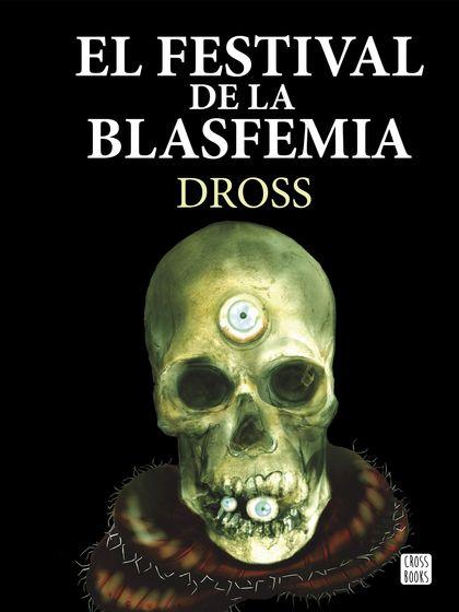 EL FESTIVAL DE LA BLASFEMIA.