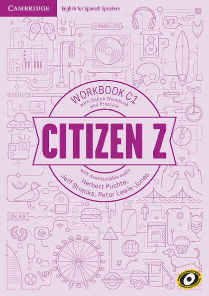 CITIZEN Z C1 WORKBOOK WITH ONLINE WORKBOOK AND PRACTICE, WITH DOWNLOADABLE AUDIO.