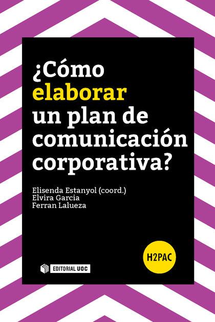 COMO ELABORAR UN PLAN DE COMUNICACION CORPORATIVA