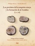 LOS PRECINTOS DE LA CONQUISTA OMEYA Y LA FORMACIÓN DE AL-ÁNDALUS (711-756).