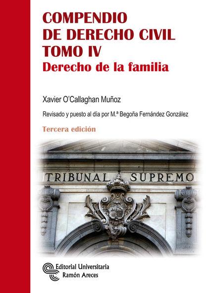 COMPENDIO DE DERECHO CIVIL. TOMO IV. DERECHO DE LA FAMILIA