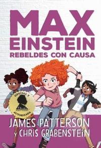 MAX EINSTEIN 2. REBELDES CON CAUSA.
