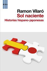 SOL NACIENTE : HISTORIAS HISPANO-JAPONESAS