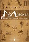 MASONES. 100 INVENTOS Y APROTACIONES A LA HUMANIDAD