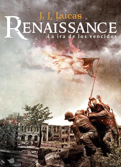 RENAISSANCE. LA IRA DE LOS VENCIDOS