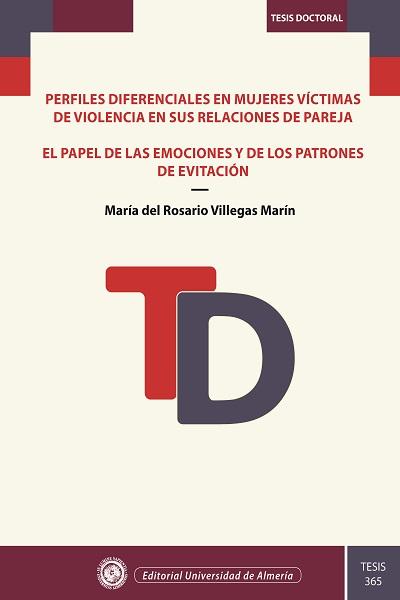PERFILES DIFERENCIALES ENTRE MUJERES VÍCTIMAS DE VIOLENCIA EN SUS RELACIONES DE. EL PAPEL DE LA