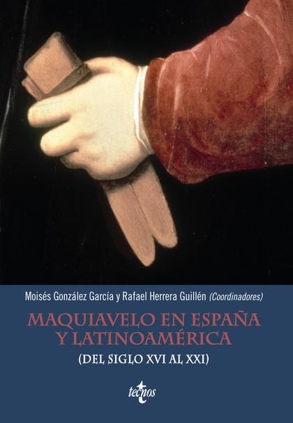 MAQUIAVELO EN ESPAÑA Y LATINOAMÉRICA : DEL SIGLO XVI AL XXI