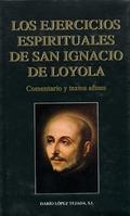 EJERCICIOS ESPIRITUALES DE SAN IGNACIO DE LOYOLA                                COMENTARIO Y TE
