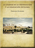 LA CIUDAD DE LA INSTRUCCIÓN Y LA EDUCACIÓN INTEGRAL