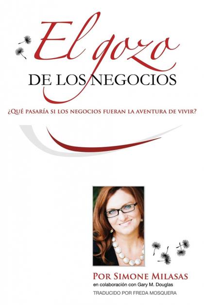 EL GOZO DE LOS NEGOCIOS - JOY OF BUSINESS SPANISH.