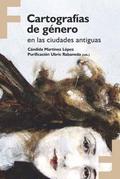 CARTOGRAFÍAS DE GÉNERO EN LAS CIUDADES ANTIGUAS.