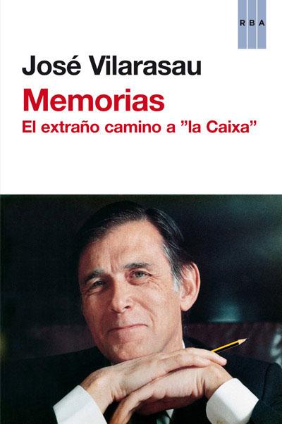 MEMORIAS. EL EXTRAÑO CAMINO A ´LA CAIXA´