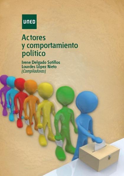 ACTORES Y COMPORTAMIENTO POLÍTICO