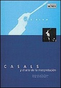 CASALS Y EL ARTE DE LA INTERPRETACION