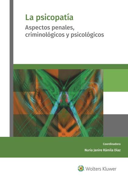 LA PSICOPATÍA. ASPECTOS PENALES, CRIMINOLÓGICOS Y PSICOLÓGICOS