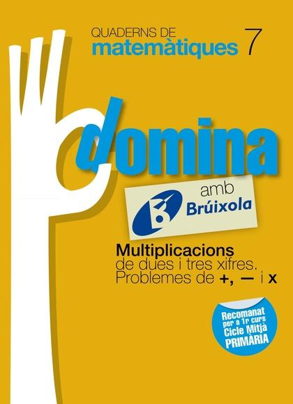 DOMINA, MULTIPLICACIONS DE DUES I TRES XIFRES, PROBLEMES DE +, - I X, MATEMÀTIQUES, 3 EDUCACIÓ
